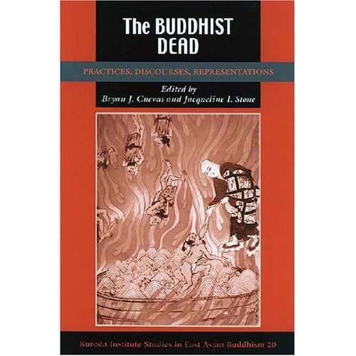 The Buddhist Dead: Practices, Discourses, Representations, co-edited with Bryan J. Cuevas (2007)